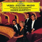 Verdi / Puccini / Muzio: Works For String Quartet by Hagen Quartett