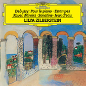 Play & Download Debussy: Pour le piano, L.95; Estampes, L.100 / Ravel: Miroirs, M.43; Sonatine, M.40; Jeux d'eau, M.30 by Lilya Zilberstein | Napster