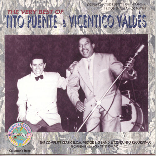 The Very Best Of Tito Puente & Vicentico Valdes by Tito Puente