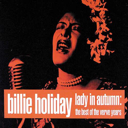 Play & Download Lady In Autumn: Best Of The Verve Years by Billie Holiday | Napster