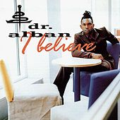 Play & Download I Believe by Dr. Alban | Napster