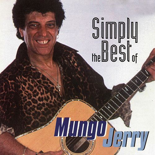 Play & Download Simply the Best of Mungo Jerry by Mungo Jerry | Napster