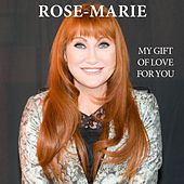 My Gift of Love for You by Rose Marie