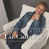 Play & Download The Essential Liz Callaway by Liz Callaway | Napster