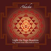 Play & Download Light On Yoga Mantras by Akasha | Napster
