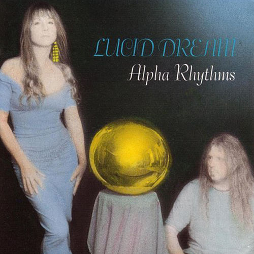 Play & Download Alpha Rhythms by Lucid Dreams | Napster