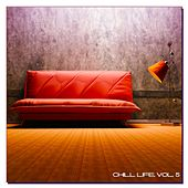 Play & Download Chill Life, Vol. 5 by Various Artists | Napster