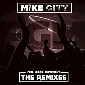 Play & Download Feel Good Movement: The Remixes by Mike City | Napster