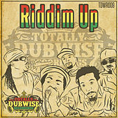 Play & Download Totally Dubwise Presents: Riddim Up by Various Artists | Napster