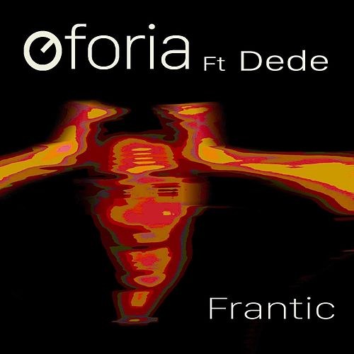 Play & Download Frantic (feat. Dede) by Oforia | Napster
