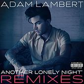 Play & Download Another Lonely Night (Remixes) by Adam Lambert | Napster