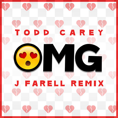 OMG (J Farell Remix) by Todd Carey