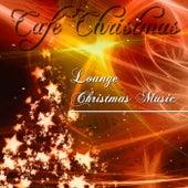 Café Christmas: Best Lounge Music for Christmas Holiday de Christmas Café