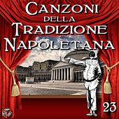 Play & Download Canzoni della Tradizione Napoletana, Vol. 23 by Various Artists | Napster