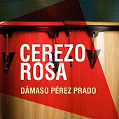 Cerezo Rosa by Perez Prado