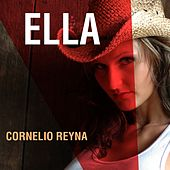 Play & Download Ella by Cornelio Reyna | Napster