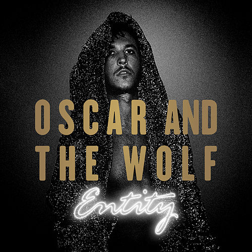Entity (Deluxe Version) van Oscar & The Wolf