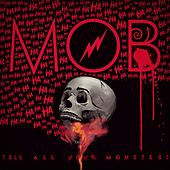 Tell All Your Monsters by The Mob