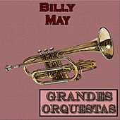 Play & Download Grandes Orquestas, Billy May by Billy May | Napster