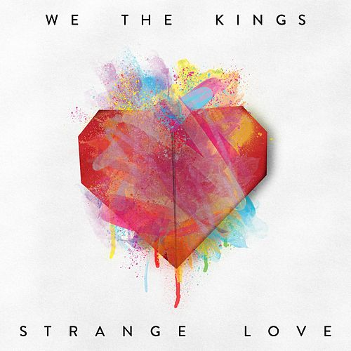 Play & Download Strange Love by We The Kings | Napster