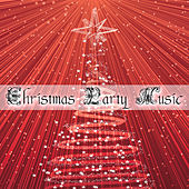Play & Download Christmas Party Music: Top Selection of the Best Tunes for the Christmas Holiday by Christmas Songs | Napster