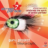 Celebrate the Spirit of Street Parade! (Official Street Parade Hymn 2010) by Guru Project