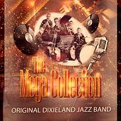 Play & Download The Mega Collection by Original Dixieland Jazz Band | Napster