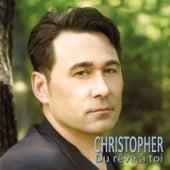 Du rêve à toi by Christopher