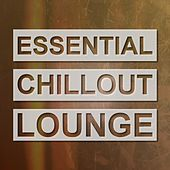 Play & Download Essential Chillout Lounge by Various Artists | Napster