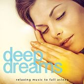 Play & Download Deep Dreams, Vol. 1 (Finest Relaxing Music To Fall Asleep) by Various Artists | Napster