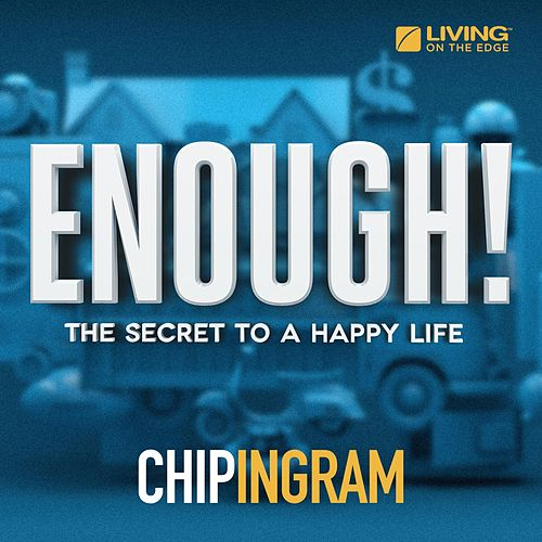 Play & Download Enough! the Secret to a Happy Life by Chip Ingram | Napster