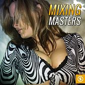 Mixing Masters by Various Artists