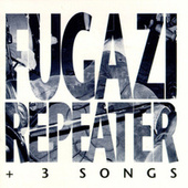 Play & Download Repeater + 3 Songs by Fugazi | Napster