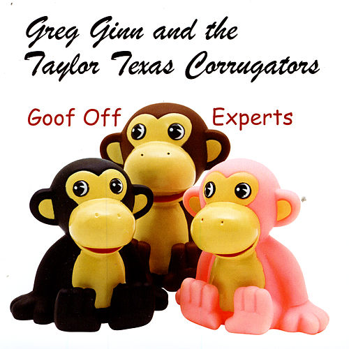 Play & Download Goof Off Experts by Greg Ginn | Napster