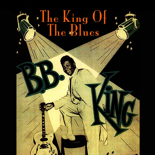 The King Of The Blues by B.B. King