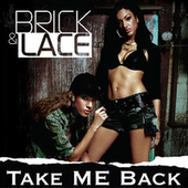 Play & Download Take Me Back by Brick And Lace | Napster