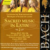 Play & Download Johann Sebastian Bach: Sacred Music in Latin, Vol. II by Gächinger Kantorei | Napster