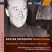 Play & Download Shchedrin: Parade À La Russe by Dmitry Sitkovetsky | Napster