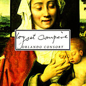 Play & Download Orlando Consort - Loyset Compère by The Orlando Consort | Napster