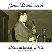 Play & Download Remastered Hits (All Tracks Remastered 2015) by John Dankworth | Napster