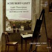 Schubert-Liszt: Lieder Transcriptions by Frederic Chiu