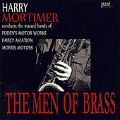The Men Of Brass by Fairey Aviation And Morris Motors The Massed Bands Of Foden's Motor Works