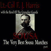 Play & Download The Very Best Sousa Marches by The Band Of The Grenadier Guards | Napster