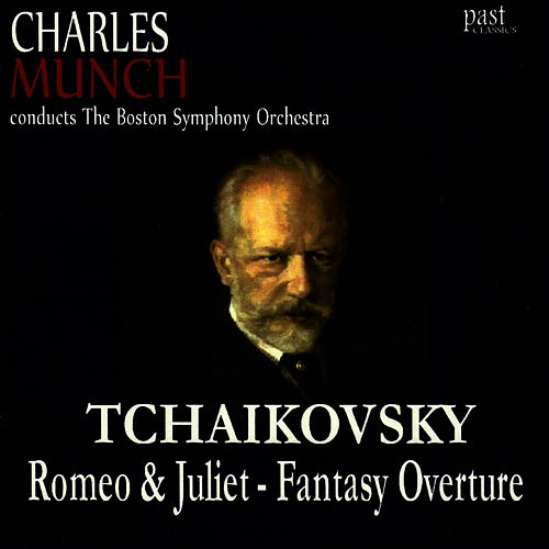 Play & Download Tchaikovsky: Romeo & Juliet - Fantasy Overture by Boston Symphony Orchestra | Napster