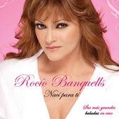 Play & Download Nací Para Ti - Baladas by Rocio Banquells | Napster