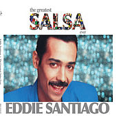 The Greatest Salsa Ever by Eddie Santiago