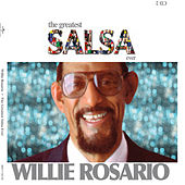 Play & Download The Greatest Salsa Ever by Willie Rosario | Napster