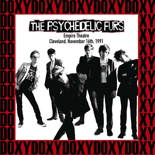 Empire Theatre, Cleveland, Ohio, November 16th, 1991 (Doxy Collection, Remastered, Live on Fm Broadcasting) von The Psychedelic Furs