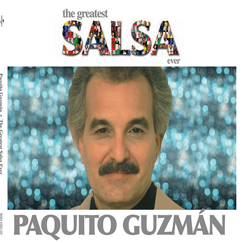 Play & Download The Greatest Salsa Ever by Paquito Guzman | Napster