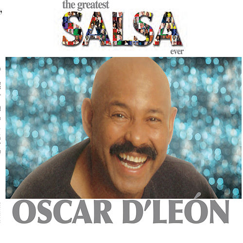 The Greatest Salsa Ever by Oscar D'Leon